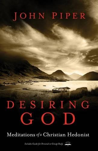 Desiring God: Meditations of a Christian Hedonist