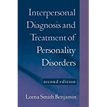 Interpersonal Diagnosis and Treatment of Personality Disorders, Second Edition: Second Edition (Diagnosis and Treatment of Mental Disorders)