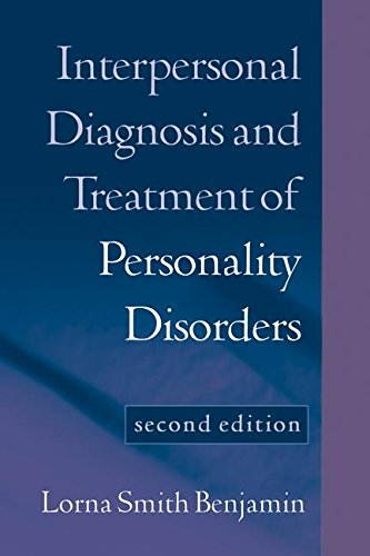 Interpersonal Diagnosis and Treatment of Personality Disorders, Second Edition (Diagnosis and Treatment of Mental Disorders) por Lorna Smith Benjamin