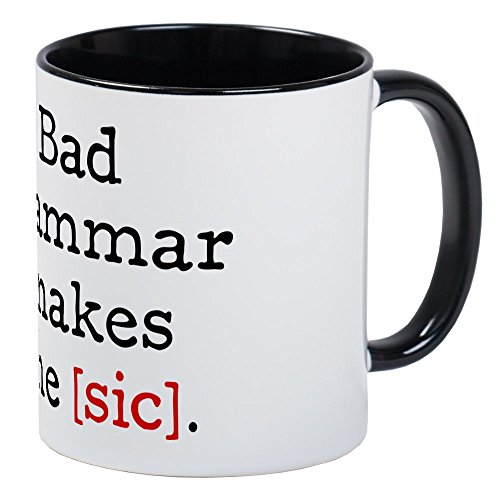 CafePress – Bad Grammatik Makes Me [SIC] Tassen, – Einzigartige Kaffee Tasse, Kaffeetasse, Small White/Black Inside