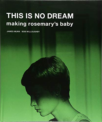This Is No Dream : Making Rosemary's Baby par James Munn