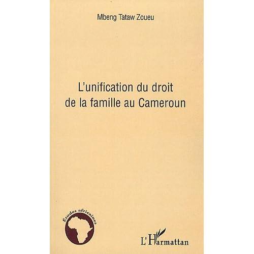 L'unification du droit de la famille au Cameroun (Etudes africaines)