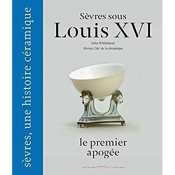 Sèvres sous Louis XVI, le premier apogée
