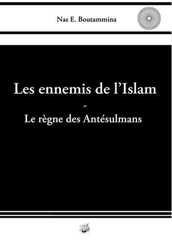 Les ennemis de l'islam, le règne des antésulmans