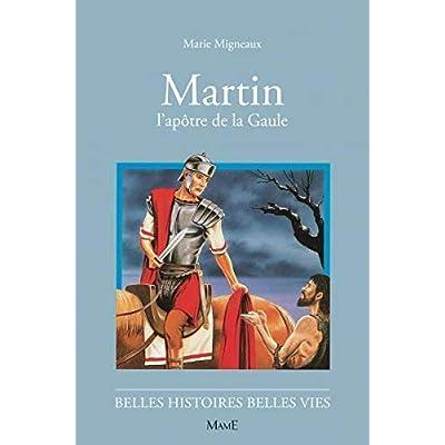 Martin, l'apôtre de la Gaule