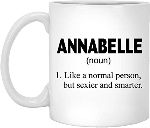 Annabelle Cup (Tea or Coffee Mug, Ceramic, ANNABELLE Definition Funny ANNABELLE Definition Idea Mug, Personalized 11oz White Coffee Mug, Custom Name, Gift)