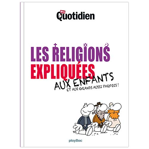 Mon Quotidien - Les religions expliquées aux enfants (Expliqué aux enfants)