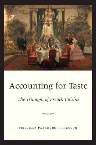 Accounting for Taste: The Triumph of French Cuisine por Priscilla Parkhurst Ferguson