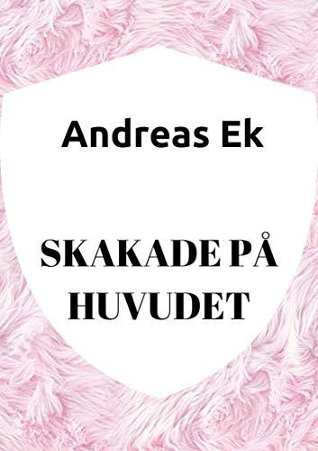 Skakade på huvudet (Swedish Edition) por Andreas  Ek