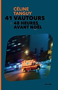 41 vautours, tome 1 : 48 heures avant Noël par Céline Tanguy