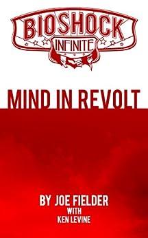 BioShock Infinite: Mind in Revolt (English Edition) von [Fielder, Joe, Ken Levine]
