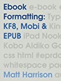 Ebook Formatting: KF8, Mobi & EPUB