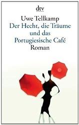 Der Hecht, Die Traume Und Das Portugiesische Cafe