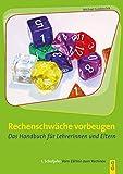 Rechenschwäche vorbeugen. 1. Schuljahr: Vom Zählen zum Rechnen: Das Handbuch für LehrerInnen und Eltern