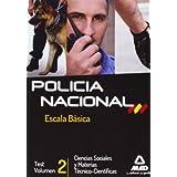 Escala Básica de Policía Nacional. Test Ciencias Sociales y Materias Técnico-Científicas: Test. Policía Nacional. Escala Básica. Ciencias Sociales Y ... - Volumen 2 (F. Cuerpos Seguridad 2013)