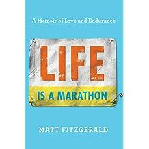 Life Is a Marathon: A Memoir of Love and Endurance (English Edition)