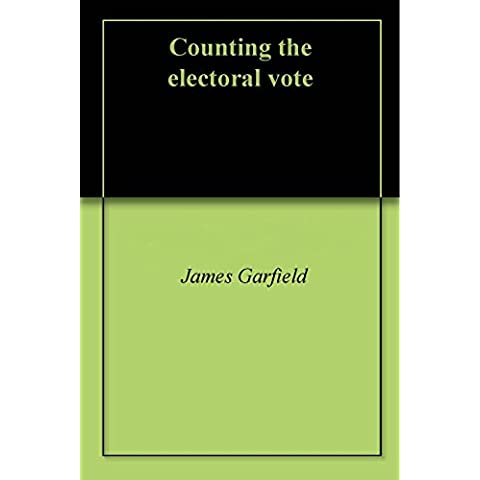 Counting the electoral vote (English Edition)