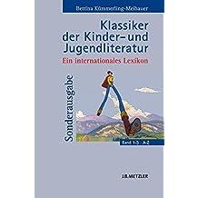 Klassiker der Kinder- und Jugendliteratur: Ein internationales Lexikon