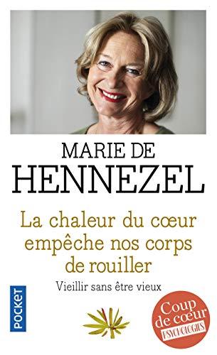 La chaleur du coeur empeche nos corps de rouiller (Pocket Evolution) por Marie de Hennezel