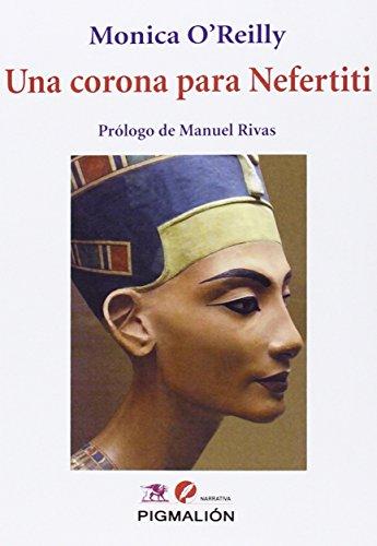 Una Corona Para Nefertiti (narrativa) por Mónica O'Reilly