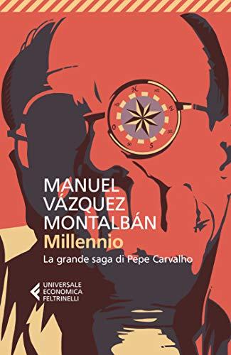 Millennio: La grande saga di Pepe Carvalho di [Vázquez Montalbán, Manuel]