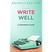 Write Well: A Grammar Guide (English Edition)