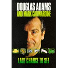 Last Chance to See.... by Douglas Adams (1991-11-08)