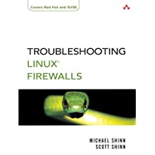 Troubleshooting Linux Firewalls 1st edition by Shinn, Michael, Shinn, Scott (2004) Paperback