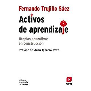 Activos de aprendizaje (Biblioteca Innovación Educativa, Band 27)