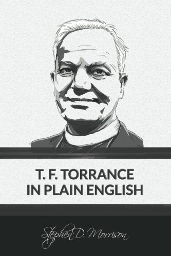 T. F. Torrance in Plain English