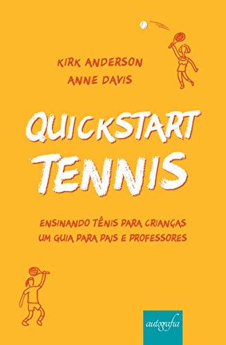 QuickStart Tennis: Ensinando tênis para crianças: Um guia para pais e professores Descargar Epub Gratis