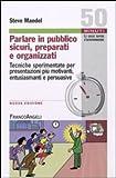 Scarica Libro Parlare in pubblico sicuri preparati e organizzati Tecniche sperimentate per presentazioni piu motivanti entusiasmanti e persuasive (PDF,EPUB,MOBI) Online Italiano Gratis