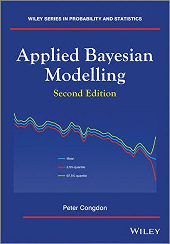 Applied Bayesian Modelling (Wiley Series in Probability and Statistics)