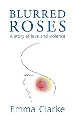 Blurred Roses: A story of love and violence