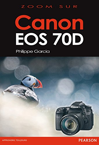 Canon EOS 70D (Zoom sur) (French Edition)