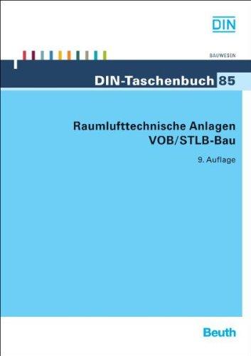 Raumlufttechnische Anlagen VOB/STLB-Bau: VOB Teil B: DIN 1961, VOB Teil C: ATV DIN 18299, ATV DIN 18379