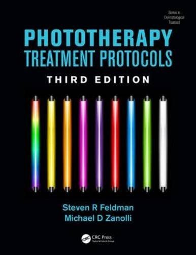 Phototherapy Treatment Protocols, Third Edition (Series in Dermatological Treatment) by Steven R. Feldman (2016-06-16)