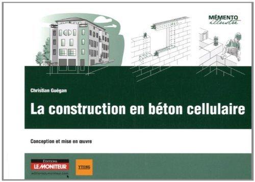 La construction en béton cellulaire: Conception et mise en oeuvre de Christian Guégan (6 novembre 2013) Broché