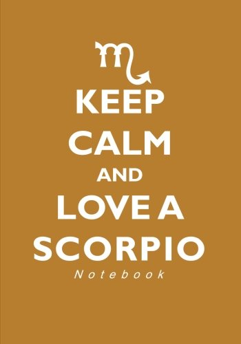 Keep Calm and Love A Scorpio Notebook: 7 x 10 Inch Zodiac Themed Ruled Notebook/Journal