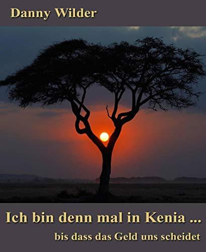 Ich bin denn mal in Kenia..bis dass das Geld uns scheidet
