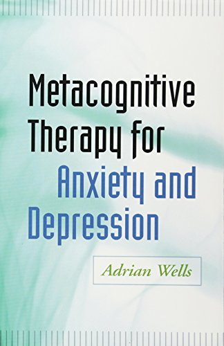 Metacognitive Therapy for Anxiety and Depression por Adrian Wells