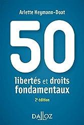 50 libertés et droits fondamentaux - 2e éd.