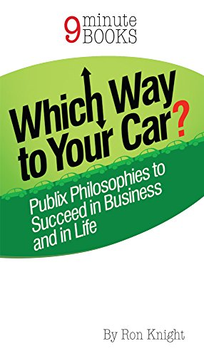 which-way-to-your-car-publix-philosophies-to-succeed-in-business-and-in-life-english-edition