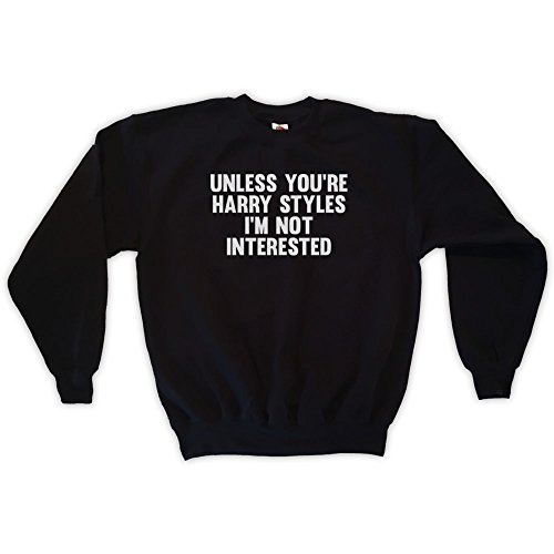 Outsider. Herren Unisex Unless You're Harry Styles I'm Not Interested Sweatshirt - Schwarz - Small