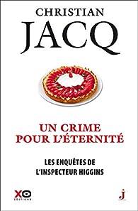 Les enquêtes de l'inspecteur Higgins, tome 33 : Un crime pour l'éternité par Christian Jacq