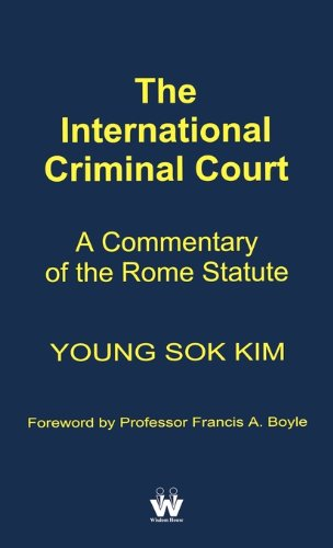 The International Criminal Court: A Commentary of the Rome Statute