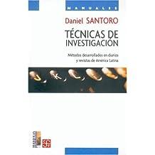 Técnicas de investigación. Métodos desarrollados en diarios y revistas de América Latina (Coleccion Nuevo Periodismo)