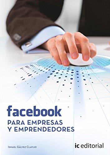 Facebook para empresas y emprendedores por Ismael Gálvez Clavijo