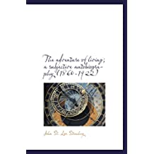 The adventure of living; a subjective autobiography (1860-1922)