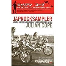 [(Japrocksampler)] [ By (author) Julian Cope ] [January, 2009]